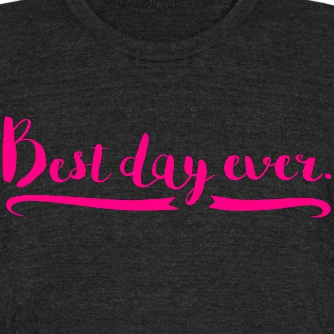 Unisex Best Day Ever T-shirt