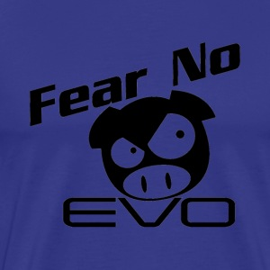 Fear-No-Evo.png T-Shirts - Men's Premium T-Shirt