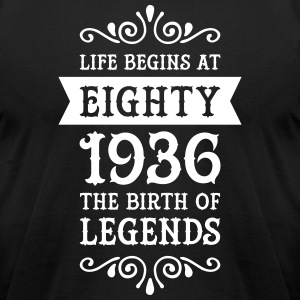 Life Begins At Eighty - 1936 The Birth Of Legends T-Shirts - Men's T-Shirt by American Apparel