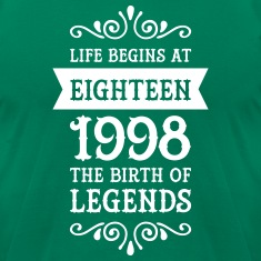 Life Begins At Eighteen -1998 The Birth Of Legends T-Shirts