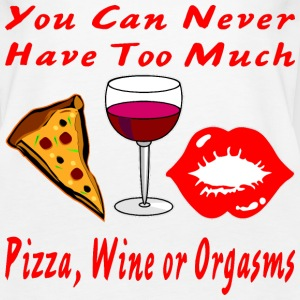 Never Have Too Much Pizza, Wine Or Orgasms - Women's Premium Tank Top