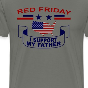 i_support_my_father__red_fridays_tshirt - Men's Premium T-Shirt