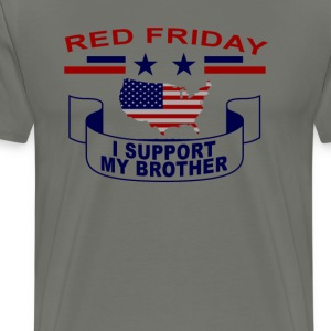 i_support_my_brother__red_fridays_tshirt - Men's Premium T-Shirt
