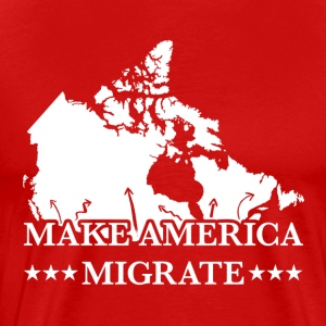 MAKE AMERICA MIGRATE (TO CANADA) - Men's Premium T-Shirt