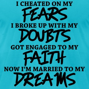 Fears, Doubts, Faith, Dreams T-Shirts - Men's T-Shirt by American Apparel