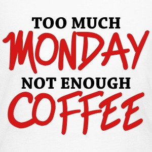Too much monday, not enough coffee Long Sleeve Shirts - Women's Long Sleeve Jersey T-Shirt