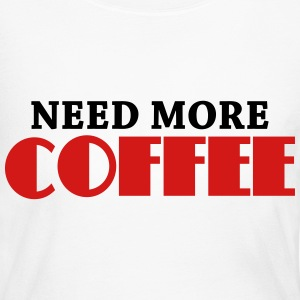 Need more coffee Long Sleeve Shirts - Women's Long Sleeve Jersey T-Shirt