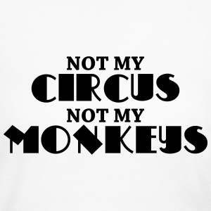 Not my circus, not my monkeys Long Sleeve Shirts - Women's Long Sleeve Jersey T-Shirt