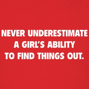 Never Underestimate A Girl's Ability To Find Thing - Men's T-Shirt