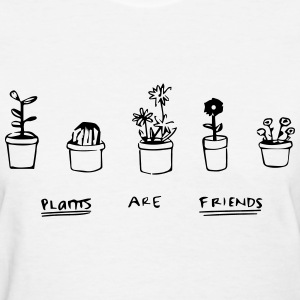 Plants Are friends Tee - Women's T-Shirt