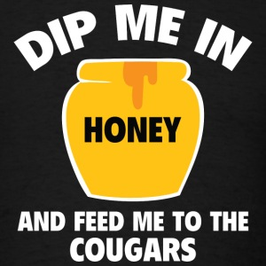 Dip Me In Honey And Feed Me To The Cougars - Men's T-Shirt