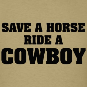 Save A Horse Ride A Cowboy - Men's T-Shirt