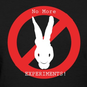 Animal Right - No more experiments!!!! - Women's T-Shirt