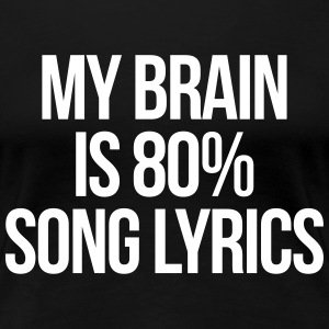 Song Lyrics Funny Quote Women's T-Shirts - Women's Premium T-Shirt
