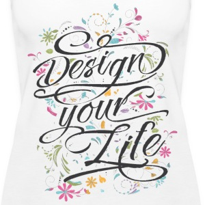 design your life grey text - Women's Premium Tank Top