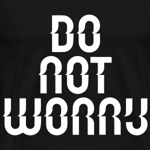 do not worry T-Shirts - Men's Premium T-Shirt