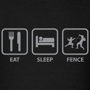 Eat Sleep Fence - Men's T-Shirt