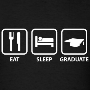 Eat Sleep Graduate - Men's T-Shirt