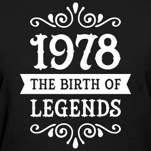 1978 - The Birth Of Legends Women's T-Shirts - Women's T-Shirt