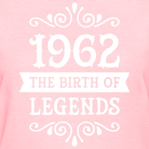 1962 - The Birth Of Legends Women's T-Shirts - Women's T-Shirt