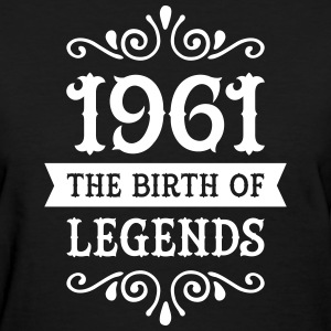 1961 - The Birth Of Legends Women's T-Shirts - Women's T-Shirt