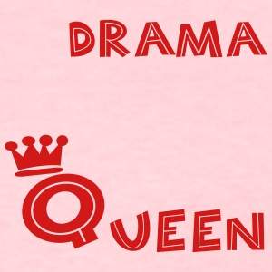 drama Queen - Women's T-Shirt