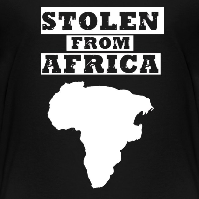 Stolen From Africa Toddler Premium T-Shirt (White Logo)