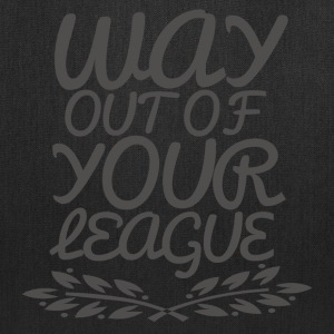 Way Out of Your League Bags & backpacks - Tote Bag