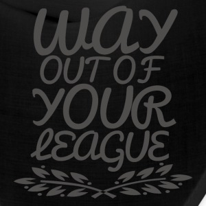 Way Out of Your League Caps - Bandana