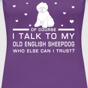 Old English Sheepdog - Women's Premium T-Shirt