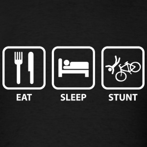 Eat Sleep Stunt - Men's T-Shirt