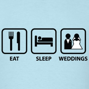 Eat Sleep Weddings - Men's T-Shirt