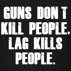 Guns Don't Kill People - Men's T-Shirt