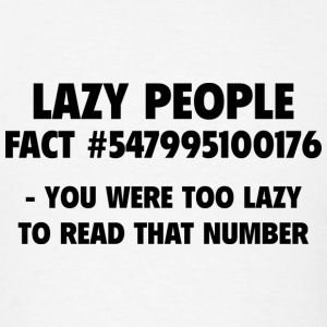 Lazy People Fact - Men's T-Shirt
