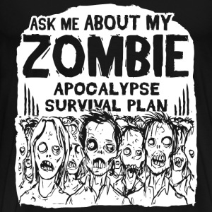 Ask Me about my zombie apocalypse survival plan - Men's Premium T-Shirt