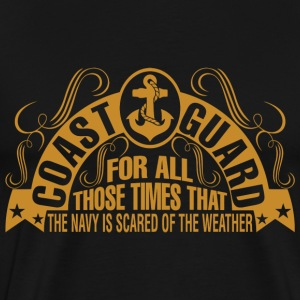 Coast Guard For All Those Times That The Navy Is - Men's Premium T-Shirt