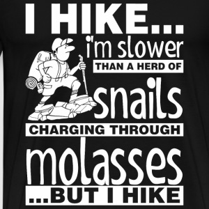 I Hike I Am Slower Than A Herd Of Snails Chargin - Men's Premium T-Shirt