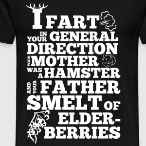 I Fart In Your General Direction - Men's Premium T-Shirt