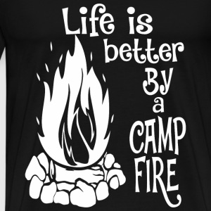 Life Is Better By A Camp Fire - Men's Premium T-Shirt