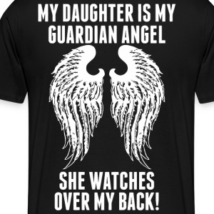 My Daughter Is My Guardian Angel She Watches Ove - Men's Premium T-Shirt