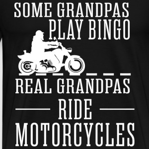 Some Grandpas Play Bingo Real Grandpas Ride Moto - Men's Premium T-Shirt