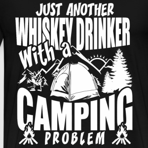 Just Another Whiskey Drinker With A Camping Prob - Men's Premium T-Shirt