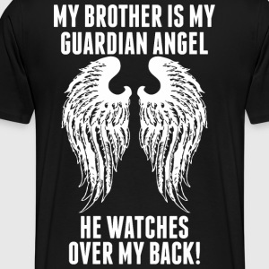My Brother Is My Guardian Angel He Watches Over - Men's Premium T-Shirt