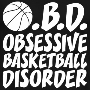 Obsessive Basketball Disorder - Men's Premium T-Shirt
