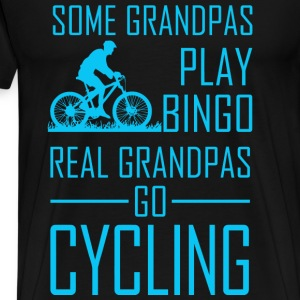Some Grandpas Play Bingo Real Grandpas Go Cyclin - Men's Premium T-Shirt