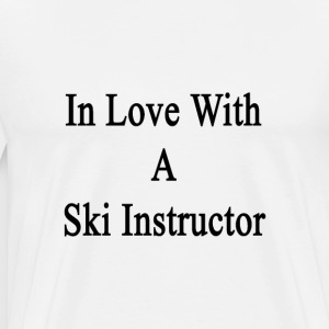 in_love_with_a_ski_instructor T-Shirts - Men's Premium T-Shirt