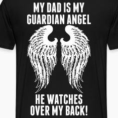 My Dad Is My Guardian Angel He Watches Over My B