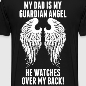 My Dad Is My Guardian Angel He Watches Over My B - Men's Premium T-Shirt