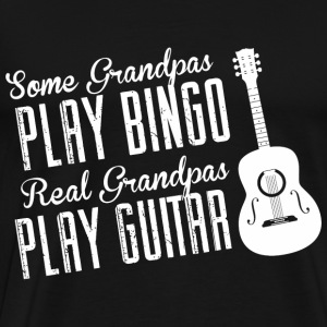 Some Grandpas Play Bingo Real Grandpas Play Guit - Men's Premium T-Shirt