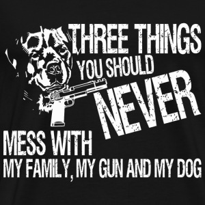 Three Things You Should Never Mess With My Famil - Men's Premium T-Shirt